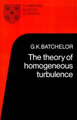 The Theory of Homogeneous Turbulence | G. K. Batchelor |