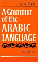 A Grammar of the Arabic Language/Vol 1&2 in 1 | Carl Paul Caspari & William Robertson Smith & M. J. de Goeje & Michel Jan de Goeje |