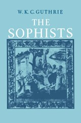 The Sophists | William Keith Chambers Guthrie |