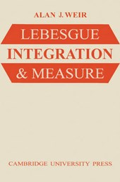 Lebesgue Integration and Measure | Alan J. Weir |