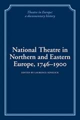 National Theatre in Northern and Eastern Europe, 1746-1900 | auteur onbekend |