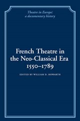 French Theatre in the Neo-classical Era, 1550-1789 |  |