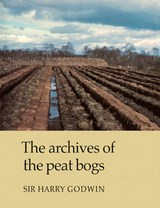 The Archives of Peat Bogs | Harry Godwin |