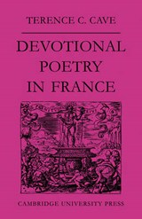Devotional Poetry in France C. 1570-1613 | Cave |
