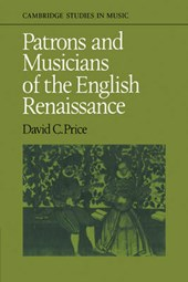 Patrons and Musicians of the English Renaissance