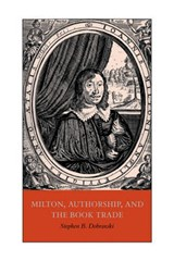 Milton, Authorship, and the Book Trade | Stephen B. Dobranski |