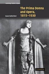 The Prima Donna and Opera, 1815-1930