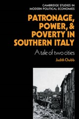 Patronage, Power and Poverty in Southern Italy | Judith Chubb |
