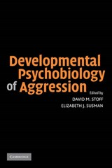 Developmental Psychobiology of Aggression | David M. Stoff |
