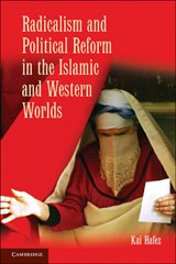 Radicalism and Political Reform in the Islamic and Western Worlds | Kai Hafez |