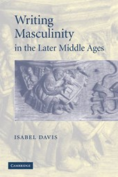 Writing Masculinity in the Later Middle Ages