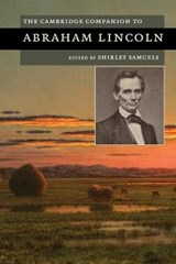 The Cambridge Companion to Abraham Lincoln. Edited by Shirley Samuels | auteur onbekend |