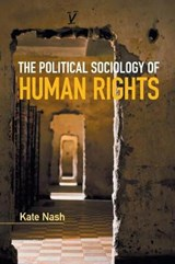 The Political Sociology of Human Rights | Kate Nash |