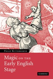 Magic on the Early English Stage | Philip Butterworth |