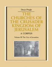 The Churches of the Crusader Kingdom of Jerusalem: Volume | Denys Pringle |