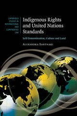 Indigenous Rights and United Nations Standards | Alexandra Xanthaki |
