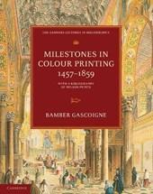 Milestones in Colour Printing 1457-1859