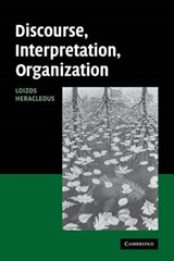 Discourse, Interpretation, Organization | Loizos Heracleous |