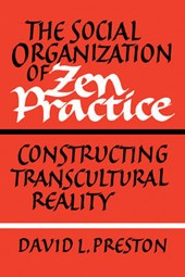 Social Organization of Zen Practice