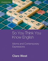 So You Think You Know English | Clare West |