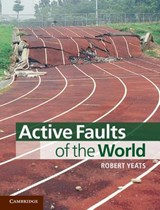 Active Faults of the World | Robert Yeats |