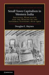 Small Town Capitalism in Western India | Douglas E. Haynes |