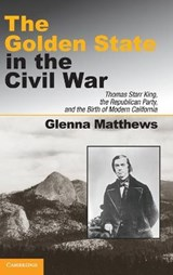 The Golden State in the Civil War | Glenna Matthews |