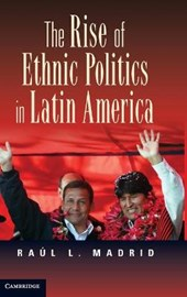 The Rise of Ethnic Politics in Latin America | Raul L. Madrid |
