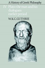 A History of Greek Philosophy: Volume 4, Plato: The Man and his Dialogues: Earlier Period | W. K. C. Guthrie |
