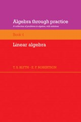 Algebra Through Practice, Book 4 | T. S. Blyth |