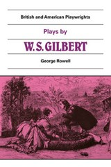 Plays by W. S. Gilbert | William Schwenck Gilbert |