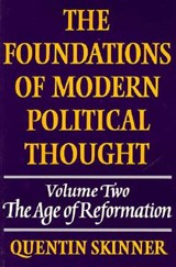 Foundations of Modern Political Thought: Volume 2, The Age o | Quentin Skinner |