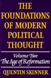 Foundations of Modern Political Thought: Volume 2, The Age o