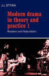 Modern Drama in Theory and Practice: Volume 1, Realism and N | J L Styan |