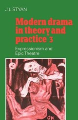 Modern Drama in Theory and Practice | J. L. Styan |