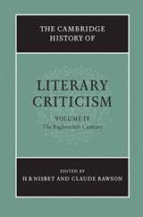 Cambridge History of Literary Criticism: Volume 4, The Eight | H B Nisbet |