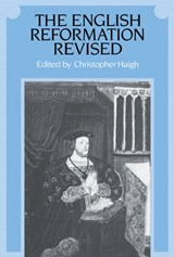 English Reformation Revised | Christopher Haigh |