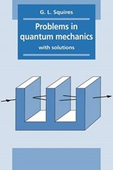 Problems in Quantum Mechanics | G. L. Squires |