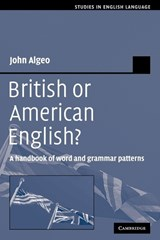 British or American English?: A Handbook of Word and Grammar Patterns | John Algeo |