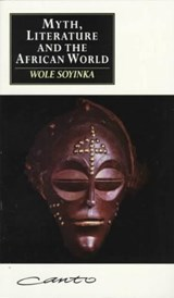 Myth, Literature, and the African World | Wole Soyinka |