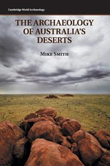 The Archaeology of Australia's Deserts | Mike Smith |