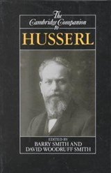 The Cambridge Companion to Husserl | Barry Smith ; David Woodruff Smith ; David Woodruff-Smith |