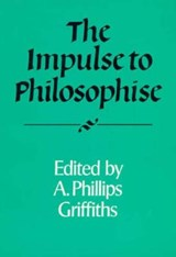 The Impulse to Philosophise | A.Phillips Griffiths |