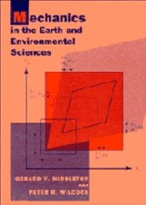 Mechanics in the Earth and Environmental Sciences | Middleton, Gerard V. ; Wilcock, Peter R. |