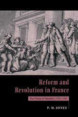 Reform and Revolution in France | P. M. Jones |