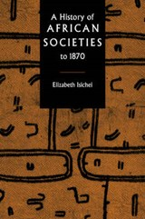 A History of African Societies to | Elizabeth Isichei |