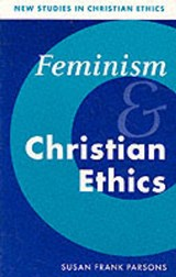 Feminism and Christian Ethics | Susan Frank Parsons |