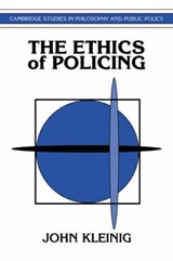 Ethics of Policing | John Kleinig |