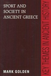 Sport and Society in Ancient Greece | Mark Golden |