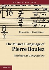 Musical Language of Pierre Boulez | Jonathan Goldman |